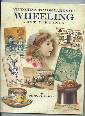 VICTORIAN TRADE CARD OF WHEELING, WV BOOK-HISTORY of Cards-Free Shipping!!!!