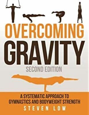 Overcoming Gravity by Steven Low (READ DESCRIPTION)
