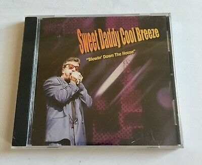 Sweet Daddy Cool Breeze - Blowin Down the House - CD - New and Factory Sealed