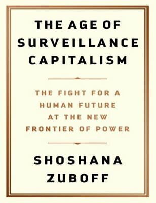 The Age of Surveillance Capitalism by Shoshana Zuboff (READ DESCRIPTION)
