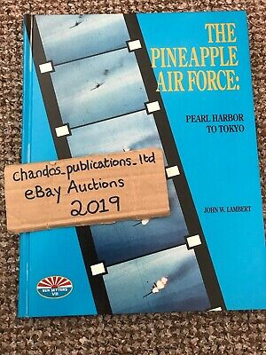 The Pineapple Air Force: Pearl Harbour To Tokyo - Lambert - SUPERB & Scarce Book