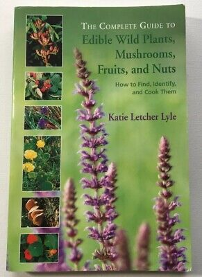 Complete: The Complete Guide to Edible Wild Plants, Mushrooms, Fruits, and Nuts
