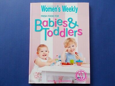## Women's Weekly - Fresh Food For Babies & Toddlers - Reprint Version *like New