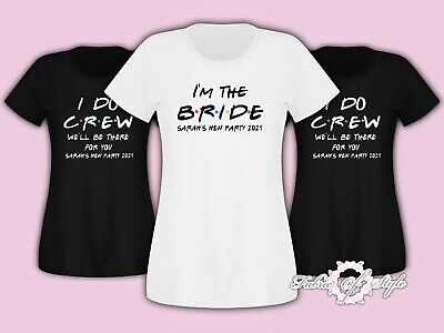 Friends I do Crew  Hen Do Party Bride Tribe  2019  Personalised T-shirt Ladies