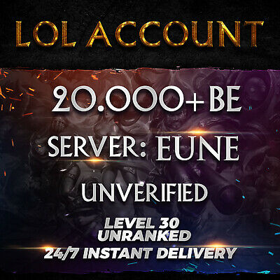 League of Legends Account EUNE LoL Smurf Acc 20000+ BE IP Level 30+ Unranked 20k