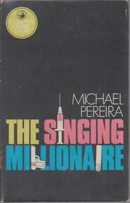 CRIME / hardcover/dust jacket , THE SINGING MILLIONAIRE by MICHAEL PEREIRA 1972