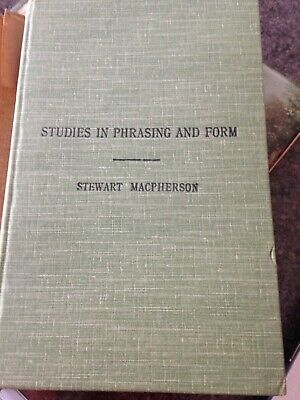 Hardback Book  Studies in Phrasing and Form - Macpherson, Stewart  London 1912