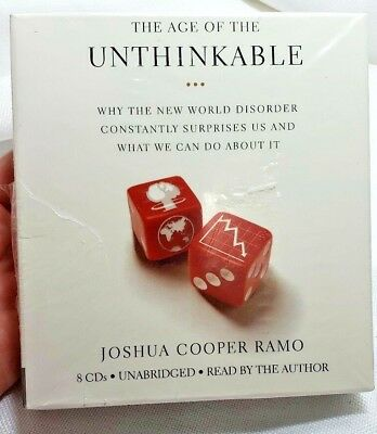 The Age of the Unthinkable : Why the New World Disorder Constantly Surprises Us…