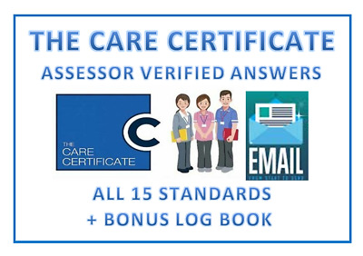 The Care Certificate 15 Standards Completed Answers Assessor Verified + Log