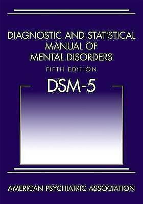 Diagnostic and Statistical Manual of Mental Disorders - DSM-5 NEW