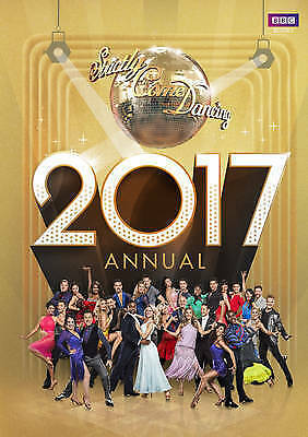 Official Strictly Come Dancing Annual 2017: The Official Companion to the Hit...