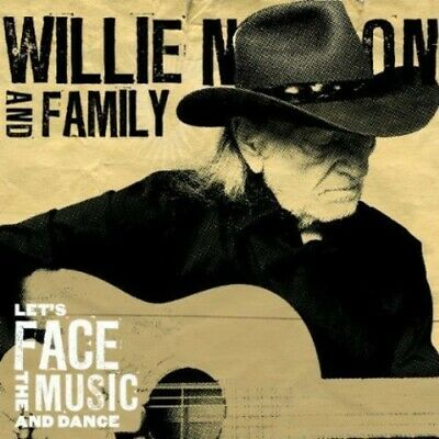 Willie Nelson and Family - Let's Face the Music and Dance CD NEW