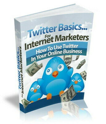 Twitter Basics - How to Use Twitter in your Online Business >>>PDF eBOOK