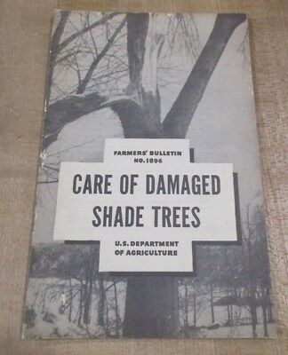 USDA Farmers Bulletin No 1896 Care of Damaged Shade Trees  1942  >