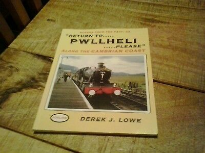 Return to Pwllheli. Please; Along the Cambrian Coast... by Lowe, Derek Paperback