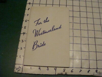 vintage FOR THE WESTMORLAND BRIDE booklet -- 56pgs -- 1950's or so; clean