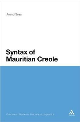 New, The Syntax of Mauritian Creole (Bloomsbury Studies in Theoretical Linguisti