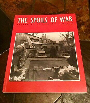 The Spoils of War: World War II and its Aftermath. Elizabeth Simpson. VGC.