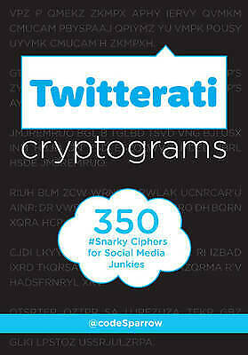 Excellent, Twitterati Cryptograms: 350 Snarky Ciphers for Social Media Junkies,