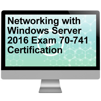 Networking with Windows Server 2016 Exam 70-741 Certification Video Training