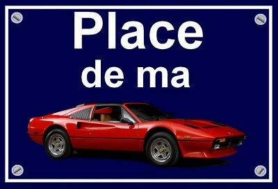 "plaque "" PLACE DE MA FERRARI 308 """