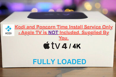 Apple TV 4/4K Kodi and Popcorn Time Install Service Only - No Apple TV Included