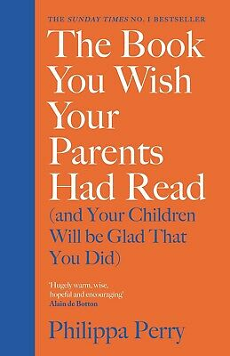 The Book You Wish Your Parents Had Read by Philippa Perry NEW Hardcover