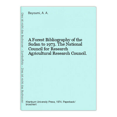 A Forest Bibliography of the Sudan to 1973. The National Council for Research Ag