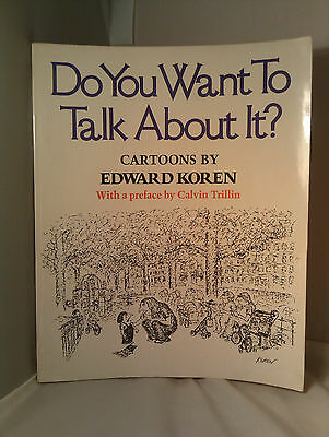 Do You Want To Talk About It? Cartoons By Edward Koren (1977, Paperback)