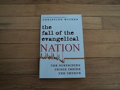 The Fall of the Evangelical Nation Crisis Inside the Church by Christine Wicker