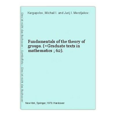 Fundamentals of the theory of groups. (=Graduate texts in mathematics ; 6 568373