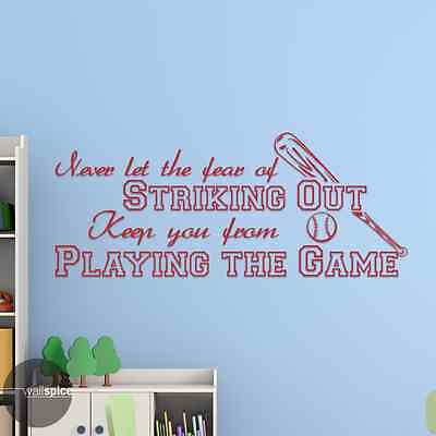 Never Let Fear Of Striking Out Keep You From Playing The Game Vinyl Wall Decal