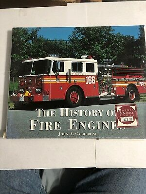 HISTORY OF FIRE ENGINES By John A Calderone - Hardcover *Excellent Condition*