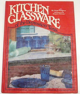 Kitchen Glassware of the Depression Years by Gene Florence