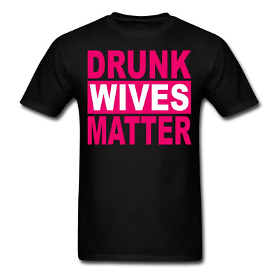 Drunk Wives Matter Funny Pink Cute Drinking outfit T-Shirt