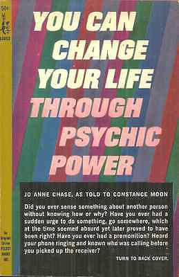 YOU CAN CHANGE YOUR LIFE THROUGH PSYCHIC POWER Jo Anne Chase - PREMONITIONS etc