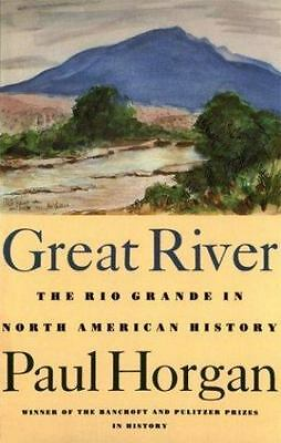 Great River: The Rio Grande in North American History. Vol. 1, Indians and Sp...