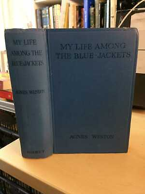 Agnes Weston: My Life Among the Bluejackets 1926 Good Royal Navy Maritime HB