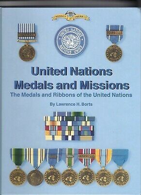 UN United Nations Medals and Missions Book 1st Edition     UN Awards