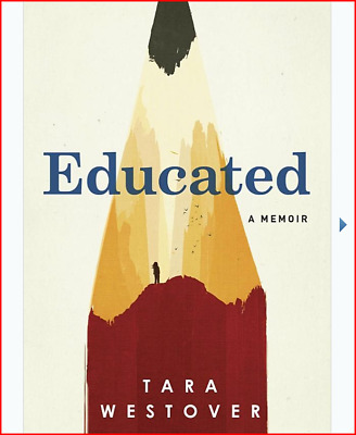 Educated: A Memoir Hardcover – February 20, 2018 by Tara Westover  (Author)