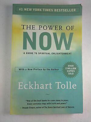 The Power of Now: A Guide to Spiritual Enlightenment by Eckhart Tolle 2004