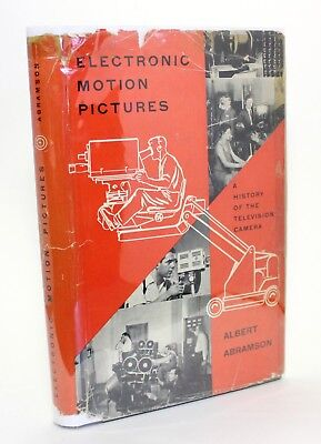 Electronic Motion Pictures A History of the Television Camera Albert Abramson !!