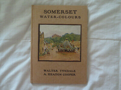BOOK SOMERSET WATER COLOURS WALTER TYNDALE & A H COOPER 16 FULL COLOUR Pics