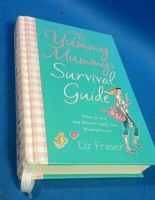 The Yummy Mummy's Survival Guide by Fraser -  Liz Hardback Book