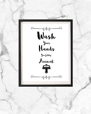 Bathroom Prints Wash Your Hands You Filthy Animal Wall Art Poster A4