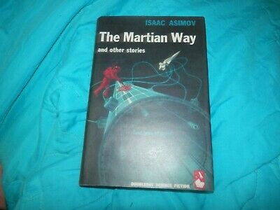 Isaac Asimov The Martian Way 1st edition 1964 Hardback Dobson