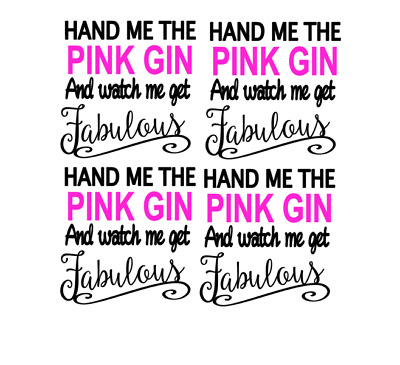 """Vinyl Decal Sticker Wine Glass  """"Hand Me The PINK Gin   """"  4 Decals"""