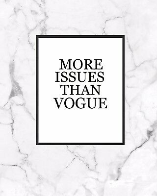 More Issues Than Vogue Designed Poster Print  A0-A1-A2-A3-A4-A5-A6-MAXI 153