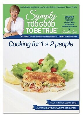 Symply Too Good To Be True: Cooking For 1 or 2 People By Annette Sym - New