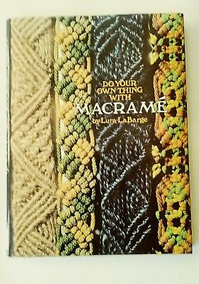 Do Your Own Thing Macrame by Lura LaBarge VIntage 1978